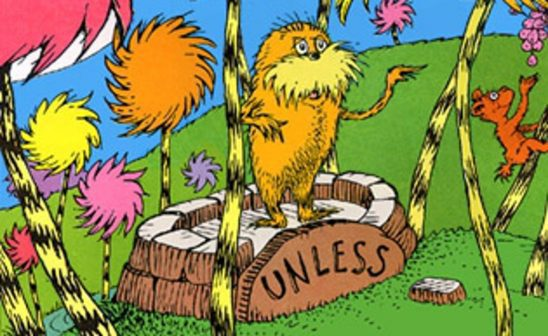 "The Lorax standing on a platform labeled ""Unless."""