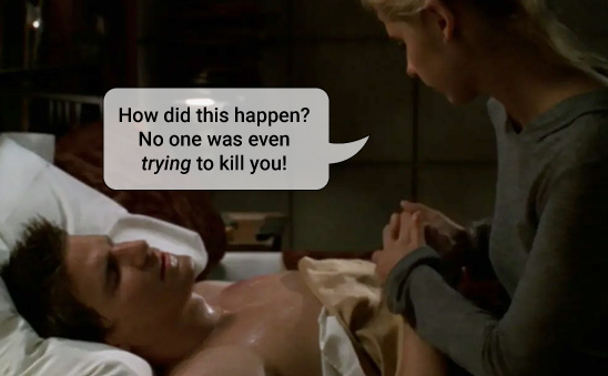 As Angel lays dying, Buffy asks: How did this happen? No one was even trying to kill you!